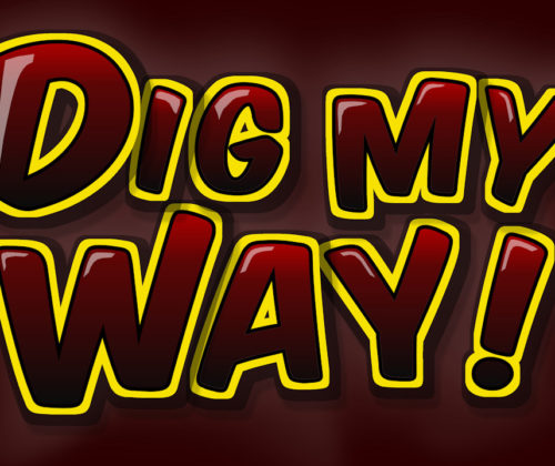 Dig My Way is open !