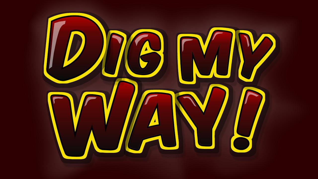 Dig My Way
